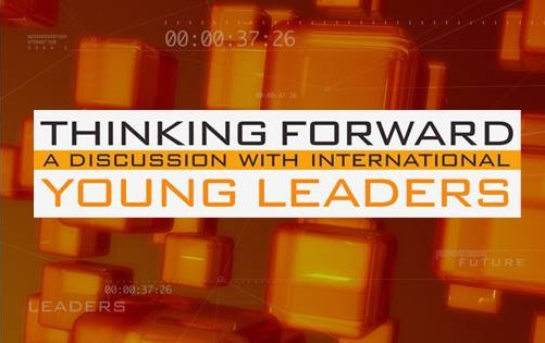 Thinking Forward: A Discussion with International Young Leaders